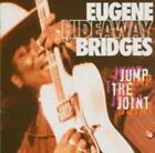 Jump The Joint von Eugene Bridges (2004)