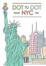 Dot to Dot NYC by Narae Kim (2016, Paperback)