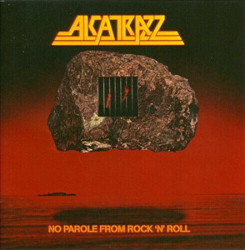 No Parole from Rock N Roll: Expanded Edition by ALCATRAZZ