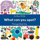 What Can You Spot? In the Wild & Things That Go by Autumn Publishing Inc. (Paperback, 2015)