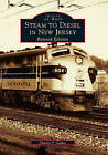 Steam to Diesel in New Jersey: Revised Edition by Charles P Caldes (Paperback / softback, 2002)