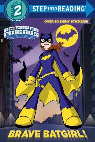 Brave Batgirl! (DC Super Friends) (DC Super Friends (Step Into Reading)).