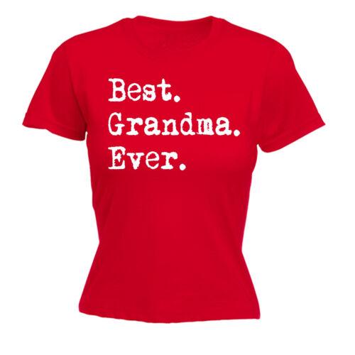 Best Grandma Ever WOMENS T-SHIRT tee birthday gift granny nanny nan funny