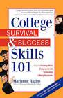 College Survival & Success Skills 101  : Keys to Avoiding Pitfalls, Enjoying the Life, Graduating, & Being Successful by Marianne Ragins (Paperback / softback, 2008)