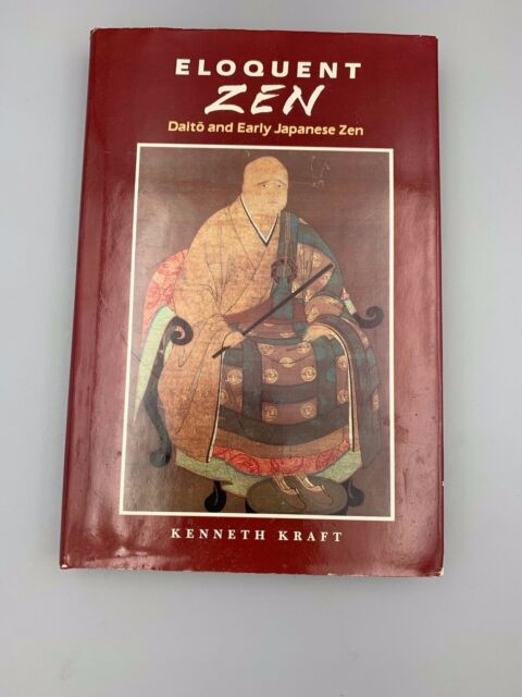 Eloquent Zen : Daito and Early Japanese Zen by Kenneth Kraft (1992, Hardcover)