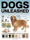 Dogs Unleashed by Tamsin Pickeral (Hardback, 2014)