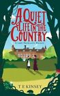 A Quiet Life in the Country by T E Kinsey (CD-Audio, 2016)