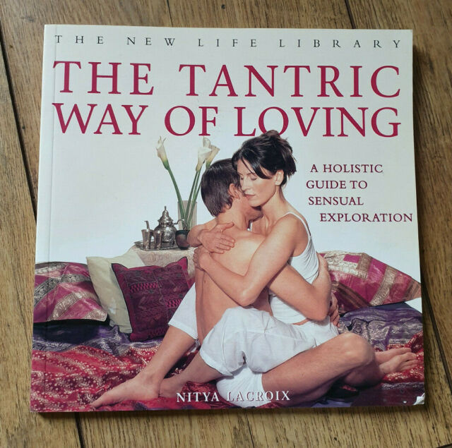The Tantric Way of Loving: An Holistic Guide to Sensual Exploration by Nitya...