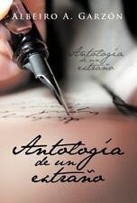Antolog�a de un Extra�o by Albeiro A. Garz�N (2013, Hardcover)
