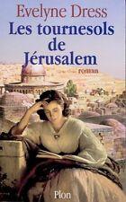 Les Tournesols de Jérusalem.Evelyne DRESS.Plon D002