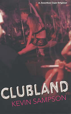 1 of 1 - Clubland, Sampson, Kevin, 0224060066, Good Book