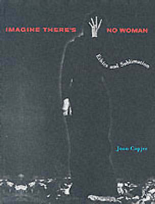 Imagine There's No Woman: Ethics and Sublimation (MIT Press), Copjec, Joan, Very