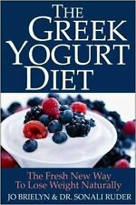 The Greek Yogurt Diet: The Fresh New Way to Lose Weight Naturally by Brielyn, J