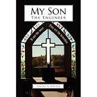 My Son-The Engineer by Eugene V Dotter (Hardback, 2006)