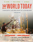 The World Today: Concepts and Regions in Geography by Jan Nijman, Distinguished Professor Harm J De Blij, Professor of Geography and Regional Studies Peter O Muller (Loose-leaf, 2011)