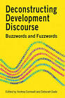 Deconstructing Development Discourse: Buzzwords and Fuzzwords by Practical Action Publishing (Paperback, 2010)