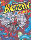 The Surprising World of Bacteria with Max Axiom, Super Scientist by Agnieszka Biskup (Hardback)