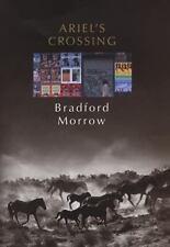 Bradford Morrow~ARIEL'S CROSSING~SIGNED~1ST/DJ~NICE COPY