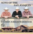 Live at Western Jubilee Warehouse by Sons of the San Joaquin (CD, Feb-2009, Western Jubilee Recording Co.)