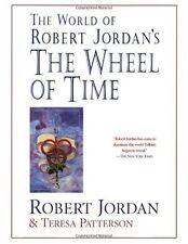 Wheel of Time: The World of Robert Jordan's the Wheel of Time by Robert Jordan and Teresa Patterson (2001, Paperback, Revised)