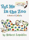Bright and Early Board Books: Put Me in the Zoo by Robert Lopshire (2001, Board Book)