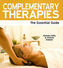 Complementary Therapies: The Essential Guide by Victoria Dawson, Antonia Chitty (Paperback, 2011)