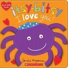 Itsy-Bitsy I Love You! (Heart-Felt Books) by Sandra Magsamen (Board book, 2016)
