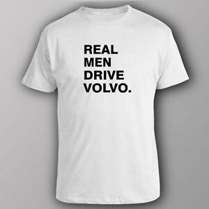 funny t shirt real men drive volvo ebay. Black Bedroom Furniture Sets. Home Design Ideas