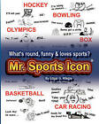 Mr. Sports Icon: What's Round, Funny & Loves Sports? by Edgar G Allegre (Paperback / softback, 2009)