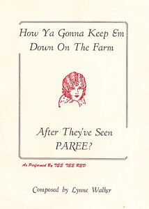 HOW YA GONNA KEEP EM DOWN ON THE FARM AFTER THEY'VE SEEN PAREE? LYNNE WALKER