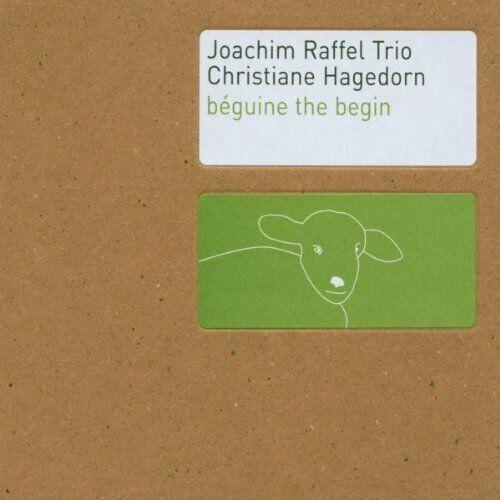 Joachim Raffel Trio Béguine the begin (2002, & Christiane Hagedorn)  [CD]