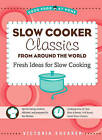 Slow Cooker Classics from Around the World: Fresh Ideas for Slow Cooking by Victoria Shearer (Paperback, 2011)