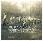 Die Karlsruher Nordweststadt von Bürgergemeinschaft Nordweststadt e.V. (2015, Gebundene Ausgabe)