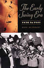 The Early Swing Era, 1930 to 1941 by Dave Oliphant (Hardback, 2002)