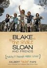 Blake the Snake Sloan and Friends: Making It Through Middle School! by Delbert Delby Pape (Hardback, 2013)