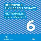 Metropole: Zivilgesellschaft Metropolis: Civil Society (2012, Taschenbuch)