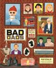The Wes Anderson Collection: The Wes Anderson Collection - Bad Dads : Art Inspired by the Films of Wes Anderson by Spoke Art Gallery Staff (2016, Hardcover)
