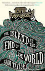 The Island at the End of the World by Sam Taylor (Paperback, 2010)