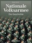 Nationale Volksarmee - Die Geschichte von Rüdiger Wenzke (2014, Gebundene Ausgabe)