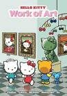 Hello Kitty: Work of Art by Jacob Chabot (Paperback, 2015)