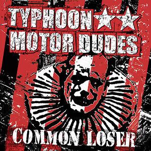 TYPHOON-MOTOR-DUDES-Common-Loser-CD-2005-Punk-n-Roll-NEW