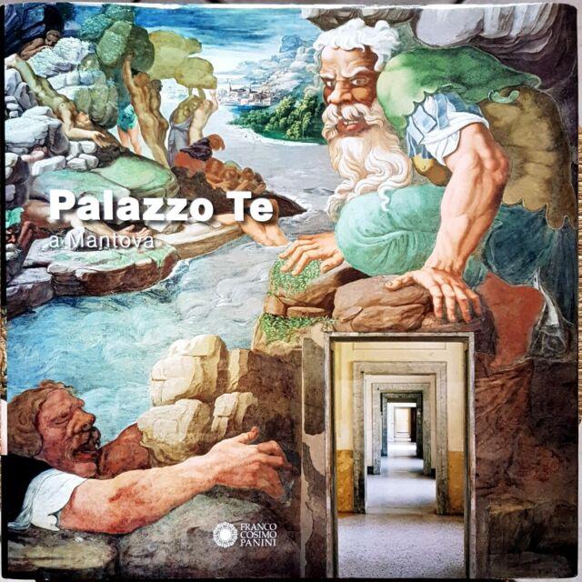 Ugo Bazzotti, Palazzo Te a Mantova, Ed. Panini, 2012