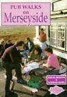 Pub Walks on Merseyside by Norman James, Abigail Bristow (Paperback, 1994)