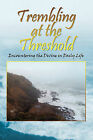 Trembling at the Threshold: Encountering the Divine in Daily Life by Vicky M Semones (Paperback / softback, 2010)