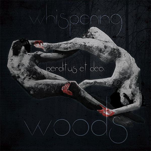 """Whispering Woods """"Perditus et Dea"""" (NEU / NEW) Gothic-Metal"""