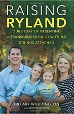 Raising Ryland: Our Story of Parenting a Transgender Child with No Strings...