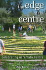 Edge of the Centre: Celebrating Naramata Centre by Mary Trainer (Paperback, 2010)