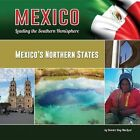 Mexico's Northern States by Deirdre Day MacLeod (Hardback, 2014)
