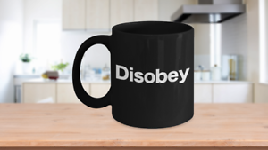Disobey Mug Black Coffee Cup Funny Gift for Anarchist, Rebel, Unschooling AnCap
