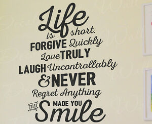 Life is Short Forgive Quickly Love Truly Laugh Wall Quote ...